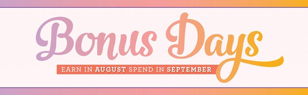 Bonus Days!  New Month New Promotions!!!