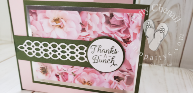 Petal Promenade DSP Creates a Beautiful Focal Point for this card. The images are photographic and so real looking.  Add in a bit of foil paper and you have pure beauty!